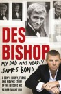 Des Bishop - My Dad Was Nearly James Bond